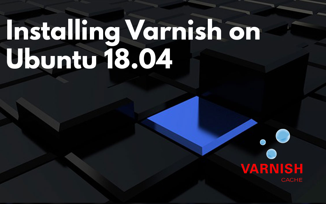 Installing Varnish on Ubuntu 18.04