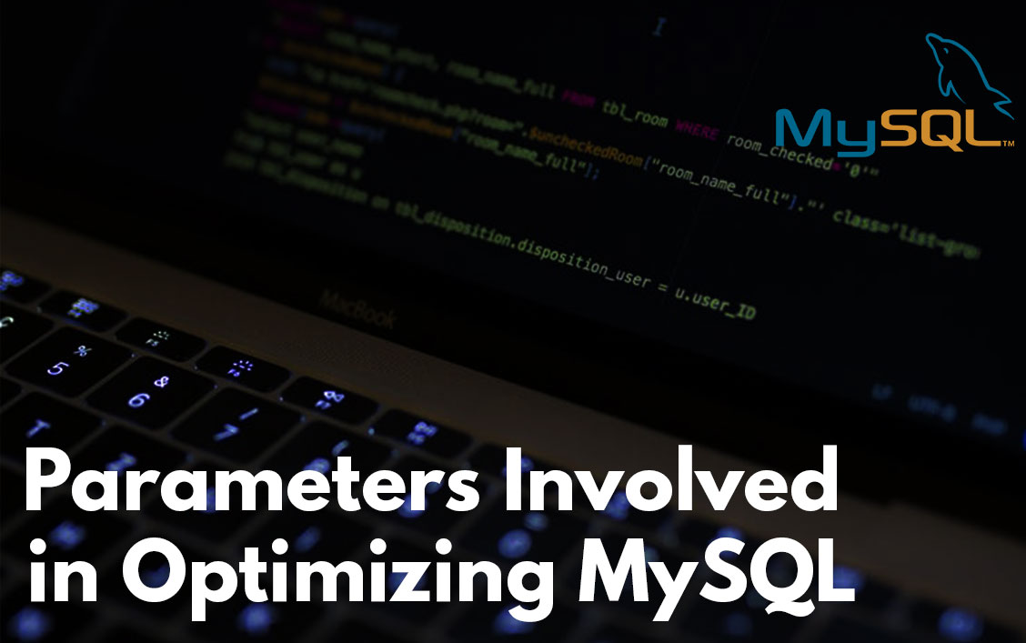 Understanding the Parameters Involved in Optimizing MySQL