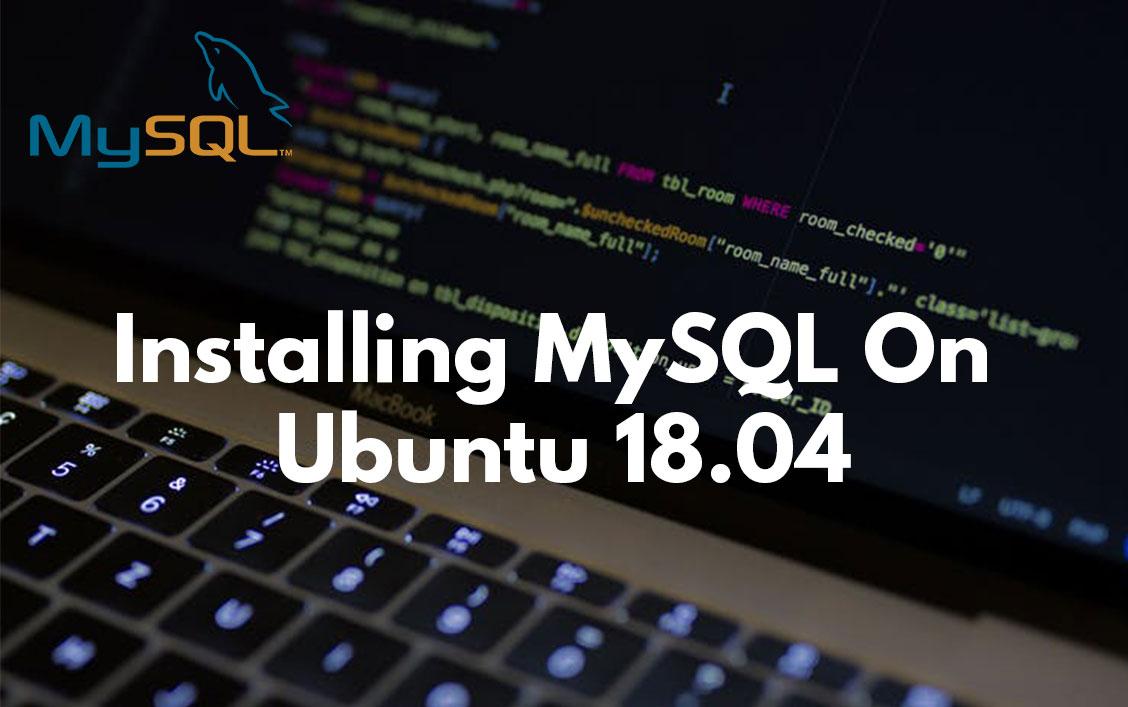 Installing MySQL On Ubuntu 18.04
