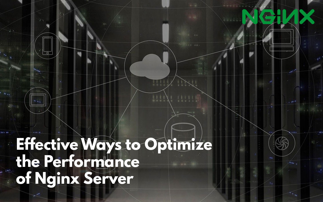Effective Ways to Optimize the Performance of Nginx Server