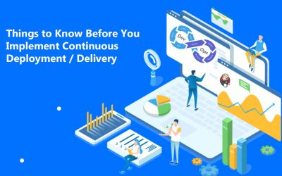 Things to Know Before You Implement Continuous Deployment/Delivery
