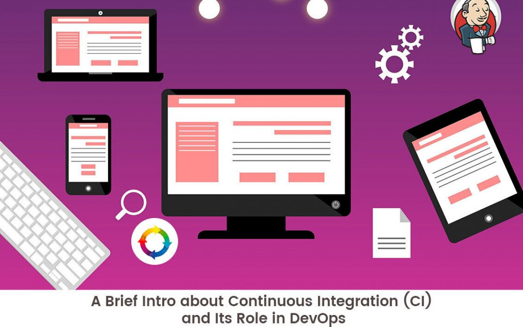 A Brief Intro about Continuous Integration (CI) and Its Role in DevOps
