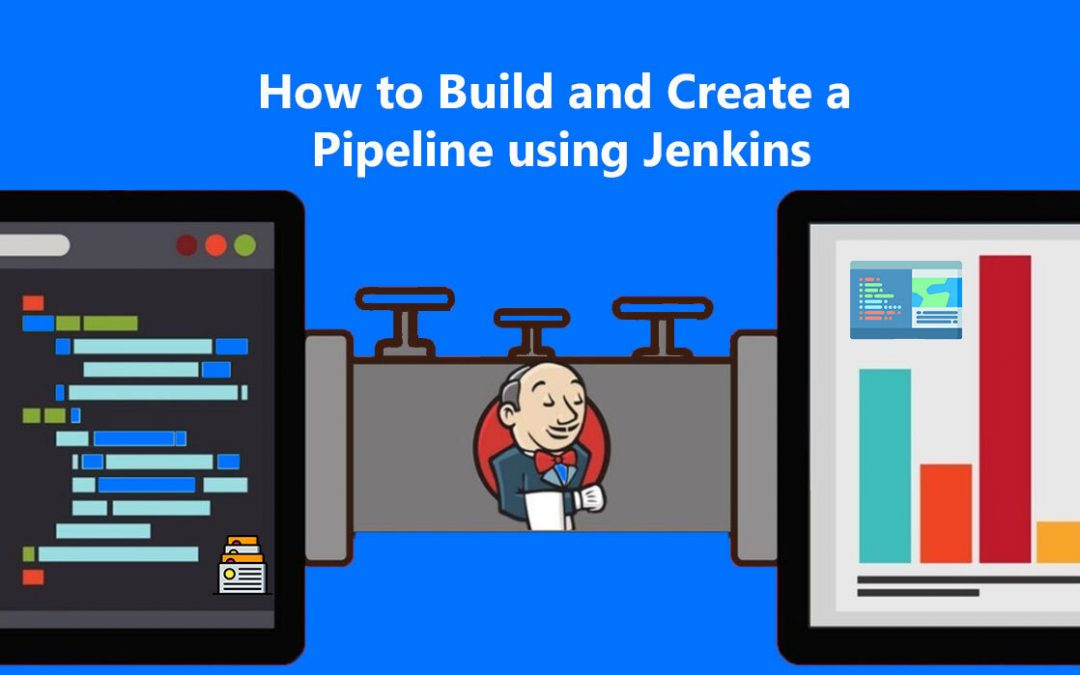How to Build and Create a Pipeline Using Jenkins