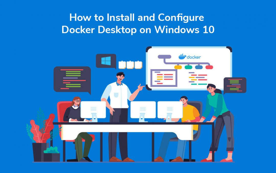 How to Install and Configure Docker Desktop on Windows 10