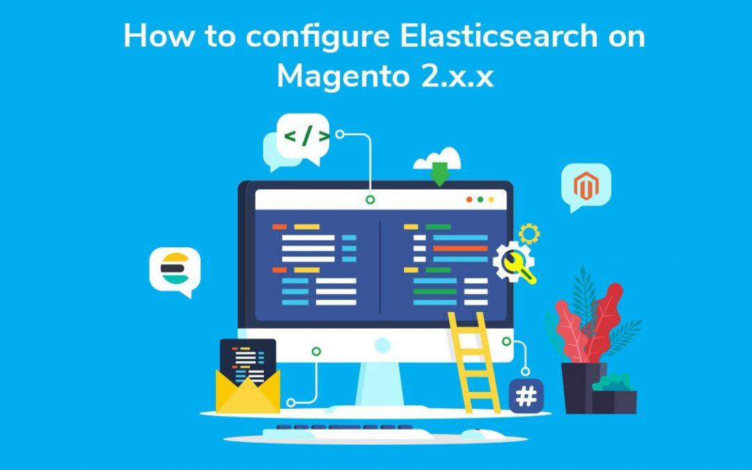 How to Configure Elasticsearch on Magento 2.X.X