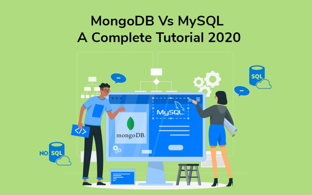 MongoDB Vs MySQL: A Complete Tutorial 2020